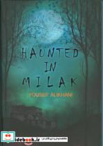 جن زده در میلاک (Haunted In Milak)،(انگلیسی)